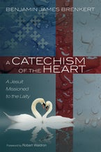 A Catechism of the Heart