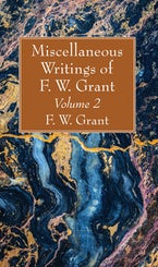 Miscellaneous Writings of F. W. Grant, Volume 2