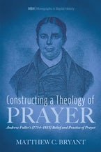 Constructing a Theology of Prayer