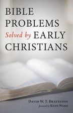 Bible Problems Solved by Early Christians