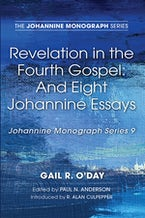 Revelation in the Fourth Gospel: And Eight Johannine Essays