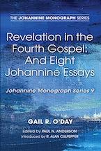 Revelation in the Fourth Gospel: And Eight Johannine Essays