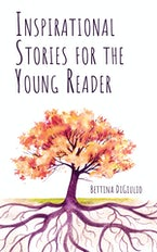 Inspirational Stories for the Young Reader
