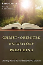 Christ-Oriented Expository Preaching