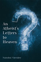 An Atheist's Letters to Heaven