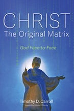 Christ—The Original Matrix