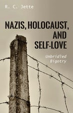 Nazis, Holocaust, and Self-Love