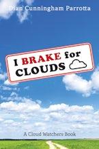 I Brake for Clouds