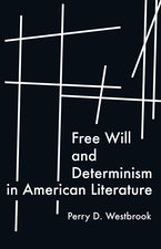 Free Will and Determinism in American Literature