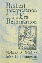 Biblical Interpretation in the Era of the Reformation