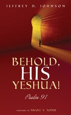 Behold, His Yeshua!