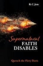 Supernatural Faith Disables
