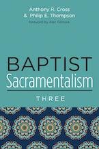 Baptist Sacramentalism 3