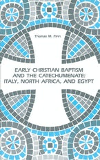 Early Christian Baptism and the Catechumenate