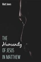 The Humanity of Jesus in Matthew