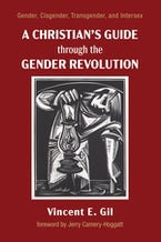 A Christian's Guide through the Gender Revolution
