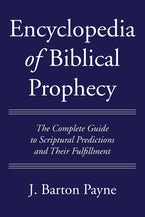 Encyclopedia of Biblical Prophecy