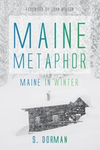 Maine Metaphor: Maine in Winter