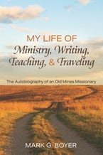 My Life of Ministry, Writing, Teaching, and Traveling