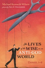 The Lives of the Wise in an Anti-God World
