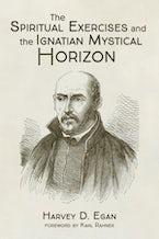 The Spiritual Exercises and the Ignatian Mystical Horizon