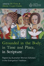 Grounded in the Body, in Time and Place, in Scripture