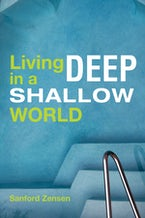 Living Deep in a Shallow World