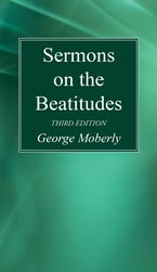 Sermons on the Beatitudes, 3rd Edition