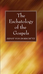 The Eschatology of the Gospels