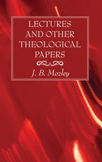 Lectures and Other Theological Papers
