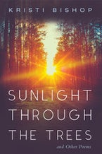 Sunlight through the Trees and Other Poems