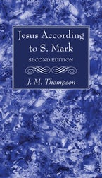 Jesus According to S. Mark, 2nd Edition