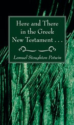 Here and There in the Greek New Testament . . .