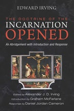 The Doctrine of the Incarnation Opened