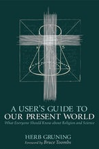 A User's Guide to Our Present World