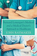 Bernard Lonergan's Method and a Medical Doctor's Approach to Healthcare
