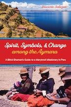 Spirit, Symbols, and Change among the Aymara