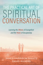 The Practical Art of Spiritual Conversation