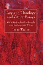 Logic in Theology and Other Essays