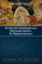 Artificial Intelligence, Reincarnation, and Resurrection