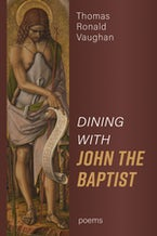Dining With John the Baptist: Poems