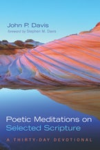 Poetic Meditations on Selected Scripture