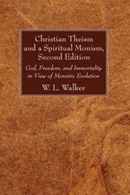 Christian Theism and a Spiritual Monism, Second Edition