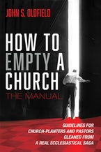 How to Empty a Church: The Manual